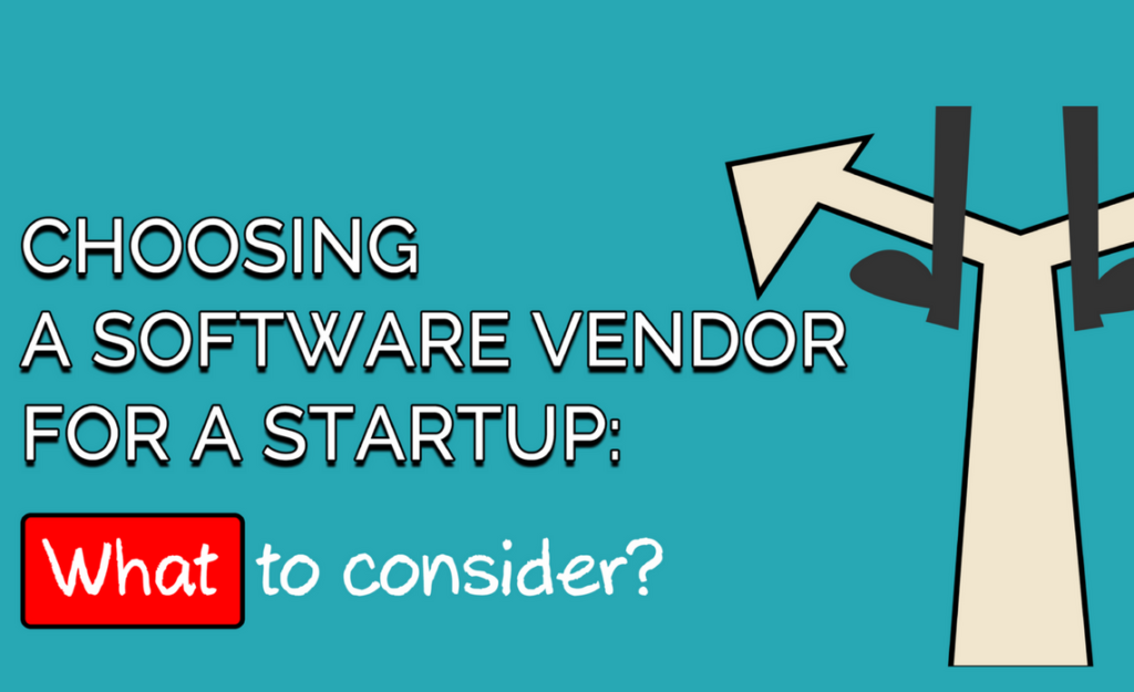 Choosing a Software Vendor for a Startup: what to consider?