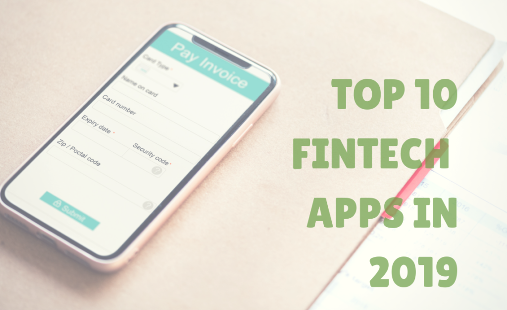 Top 10 FinTech Apps in 2019
