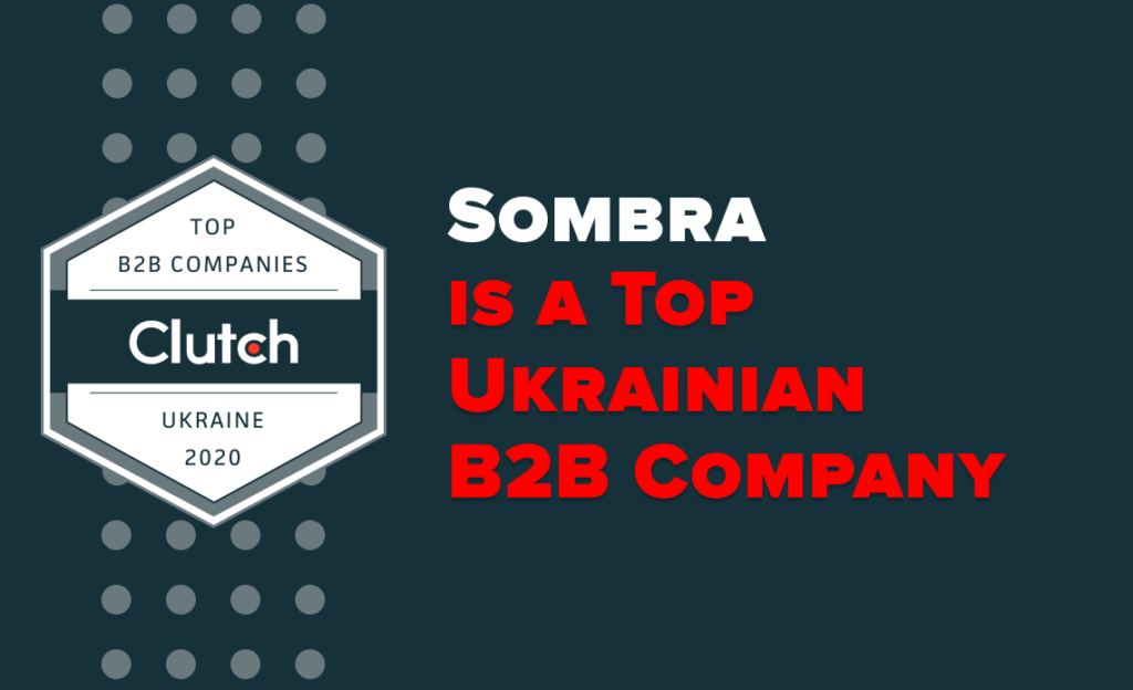 Sombra is a Top Ukrainian B2B Company