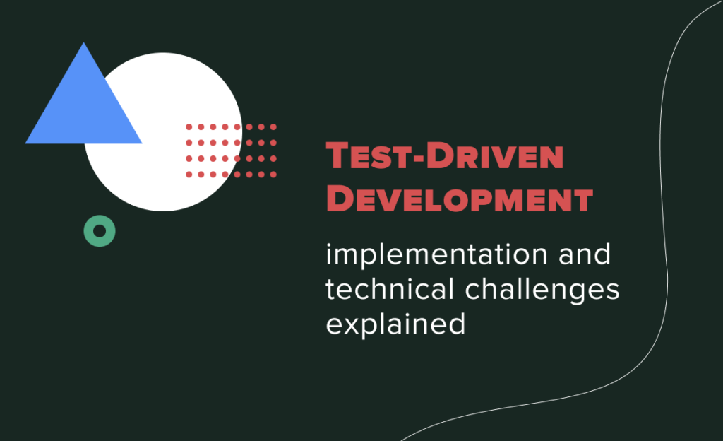 TDD: Implementation and Technical Challenges Explained