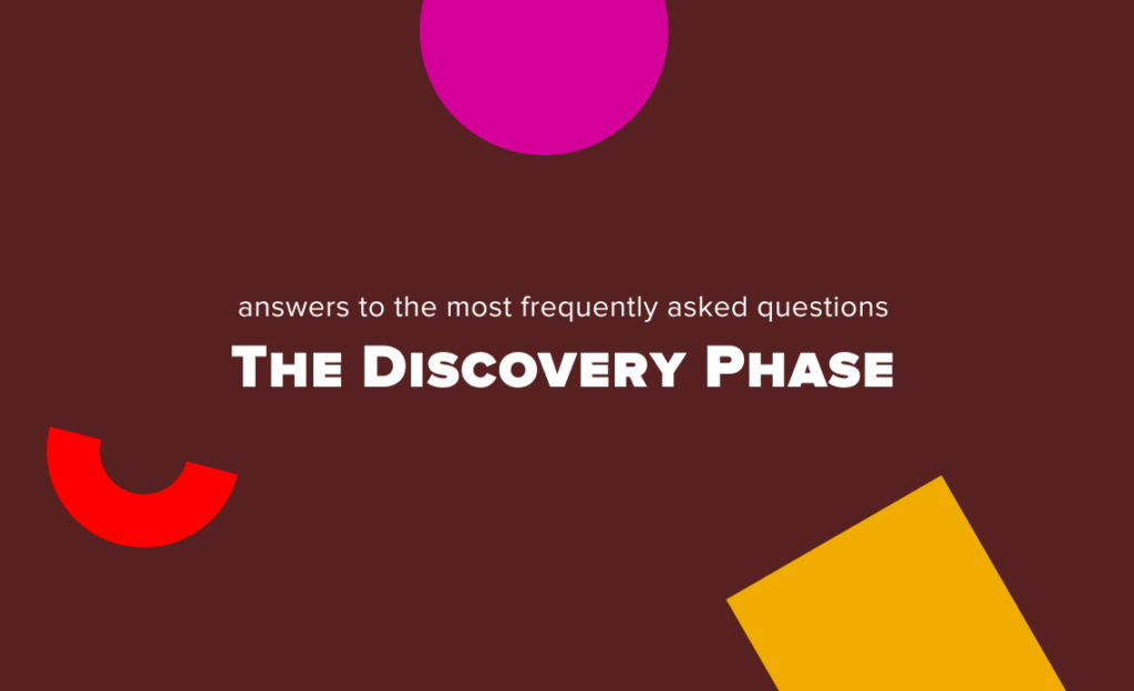 Discovery Phase: Answers to the Most Frequently Asked Questions