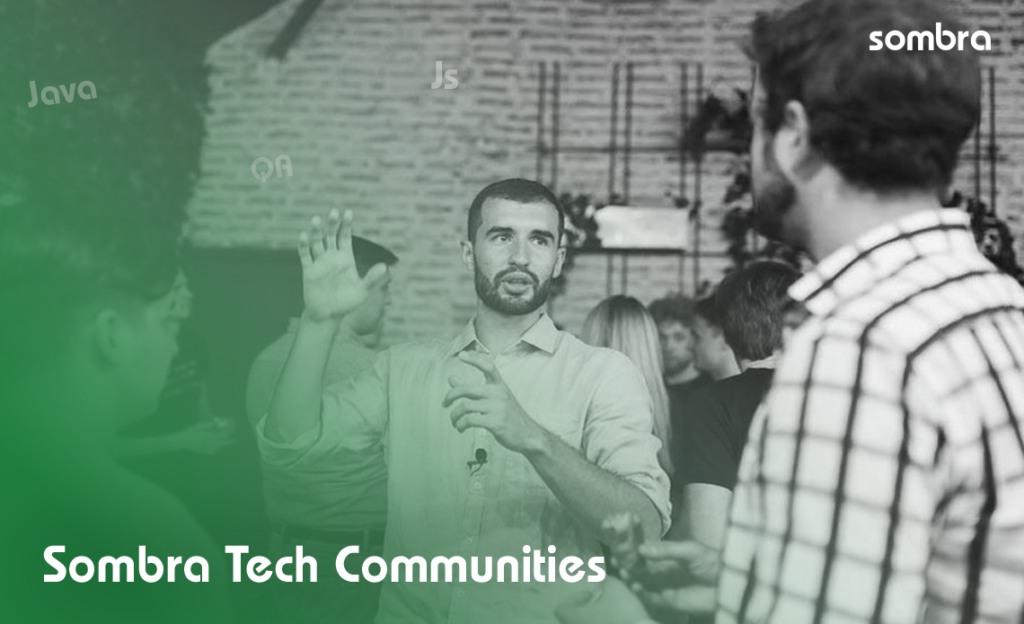 Sombra Tech Communities: our story